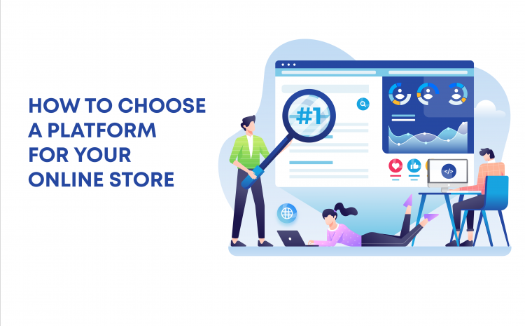 move-your-business-online-how-to-choose-a-platform-for-your-online-store