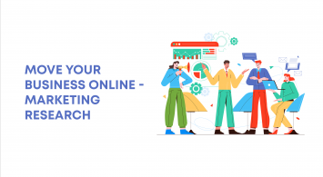 Move your business from offline to online – Marketing Research