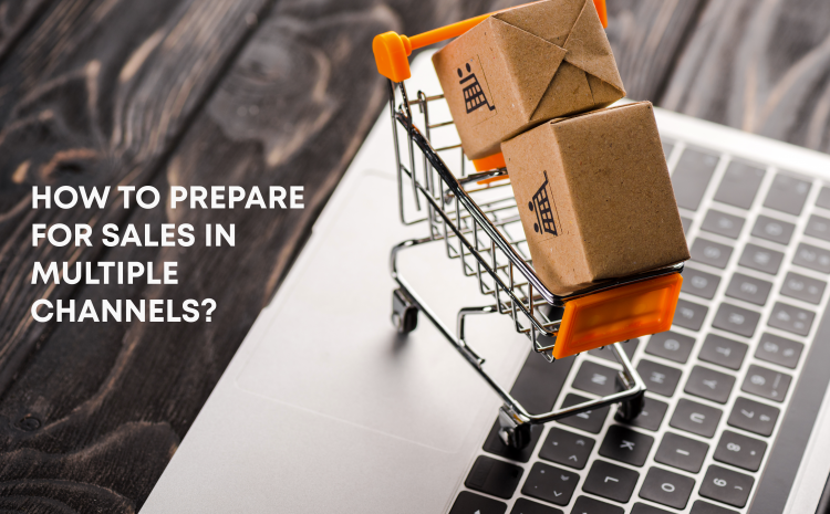 how-to-prepare-for-sales-in-multiple-channels