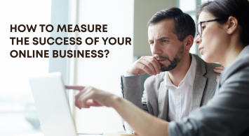 How to measure the success of your online business – 10 metrics to track