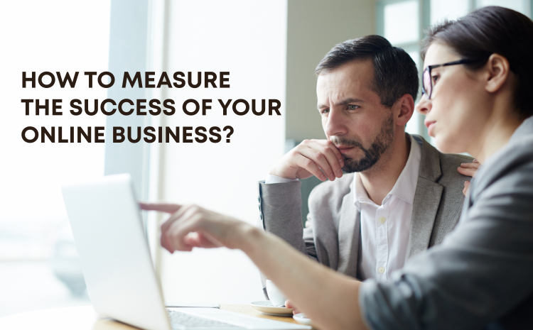 how-to-measure-the-success-of-your-online-business